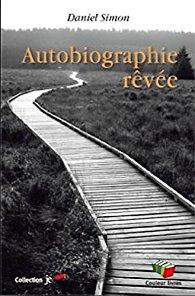 """Lire la noisette """"Autobiographie Rêvée - Daniel Simon"""""""