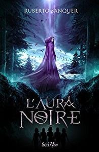 """Lire la noisette """"L'Aura Noire - Ruberto Sanquer"""""""