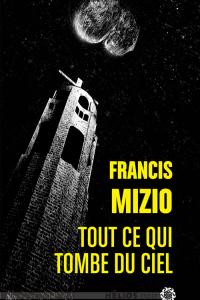 """Lire la noisette """"Tout ce qui tombe du ciel - Francis Mizio"""""""