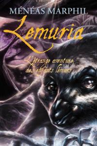 """Lire la noisette """"Lémuria - Ménéas Marphil"""""""