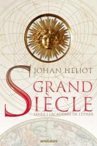 """Lire la noisette """"Grand Siècle : L'académie de l'Ether - Johan Heliot"""""""