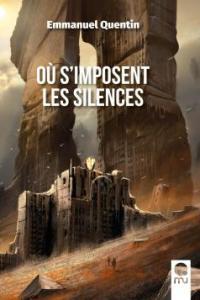 """Lire l'article """"Où s'imposent les silences - Emmanuel Quentin"""""""