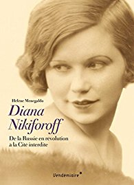 """Lire l'article """"Diana Nikiforoff : De la Russie en révolution à la Cité interdite - Hélène Menegaldo"""""""