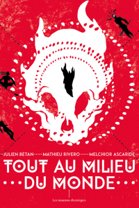 """Lire la noisette """"Tout au Milieu du Monde  à L'Esprit Livre - Mathieu Rivero - Julien Bétan - Melchior Ascaride"""""""