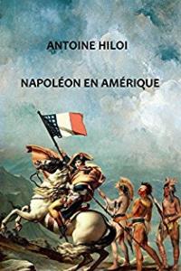 """Lire la noisette """"Napoléon en Amérique - Antoine Hiloi"""""""