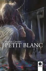 """Lire la noisette """"Petit Blanc - Nicolas Cartelet - Mü Editions"""""""