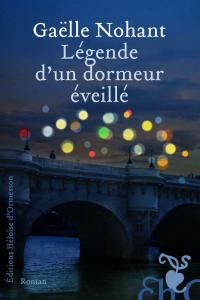 """Lire la noisette """"Gaëlle Nohant - Légende d'un dormeur éveillé - Héloïse d'Ormesson"""""""