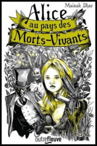 "Lire la noisette ""Alice au Pays des Morts-Vivants - Mainak Dhar - Pocket"""