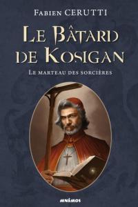 """Lire l'article """"Le Bâtard de Kosigan - Le Marteau des Sorcières - Fabien Cerutti"""""""