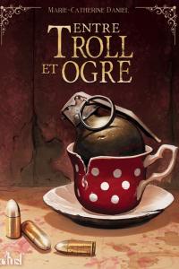 """Lire la noisette """"Entre Troll et Ogre - Marie-Catherine Daniel"""""""