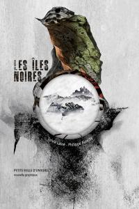 """Lire la noisette """"Les Iles noires - Sylvie Lainé et Philippe Aureille nous parlent de la dernière Petite Bulle d'Univers"""""""