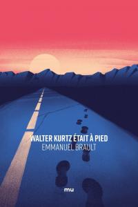 """Lire la noisette """"Walter Kurtz était à pied - Rencontre avec Emmanuel Brault"""""""