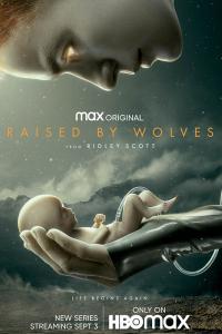Couverture de Trois raisons de regarder... Raised by Wolves