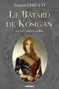 "Lire la noisette ""Le Bâtard de Kosigan - Le Fou prend le Roi - Fabien Cerutti"""