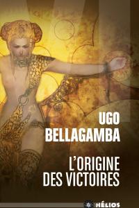 "Lire la noisette ""L'Origine des Victoires - Ugo Bellagamba"""