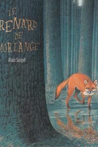 """Lire la noisette """"Le Renard De Morlange - Alain Surget"""""""