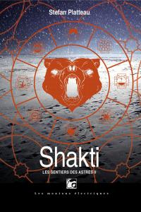 """Lire la noisette """"Shakti – Les Sentiers des Astres II – Stefan Platteau"""""""