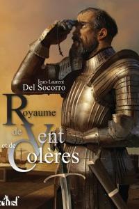 """Lire la noisette """"Royaume de Vent et de Colères - Jean-Laurent Del Socorro"""""""