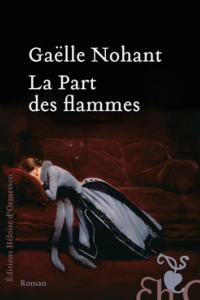 """Lire la noisette """"La Part des Flammes - Gaëlle Nohant"""""""
