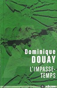 """Lire la noisette """"L'Impasse-Temps - Dominique Douay"""""""