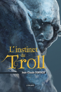 "Lire la noisette ""L'Instinct du Troll - Jean Claude Dunyach"""