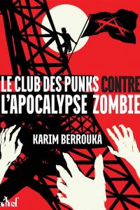 """Lire la noisette """"Le Club des Punks contre l'Apocalypse Zombie – Karim Berrouka"""""""