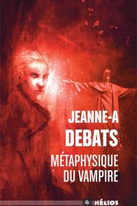 """Lire la noisette """"La Métaphysique du Vampire - Jeanne-A Debats"""""""
