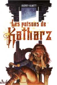 """Lire la noisette """"Les Poisons de Katharz - Audrey Alwett"""""""