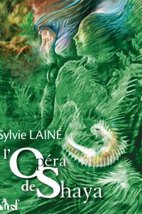 """Lire la noisette """"L'Opéra de Shaya - Sylvie Lainé"""""""