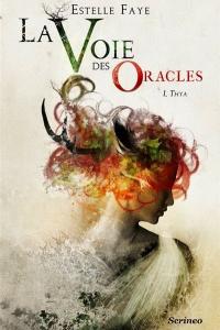 """Lire la noisette """"La Voie des Oracles - Thya - Estelle Faye"""""""
